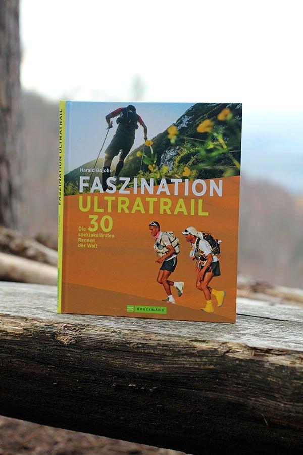 Faszination Ultratrail / Harald Bajohr
